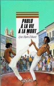 Pablo à la vie à la mort